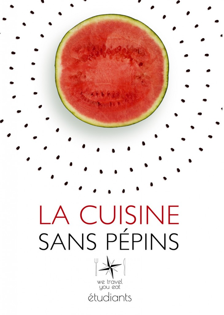 La cuisine sans pépins - pastèque, We Travel You Eat Etudiants